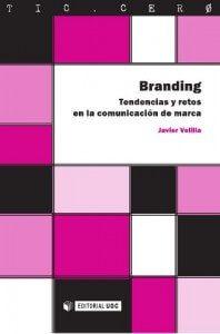 Branding, tendencias y retos en la comunicación de marca
