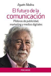 El futuro de la comunicación - Agustín Medina - Blog Germán Piñeiro